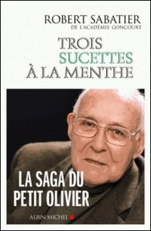 Trois sucettes à la menthe - Les Allumettes suédoises - tome 2-Robert Sabatier , Robert Sabatier