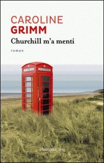 Churchill m'a menti-Caroline Grimm
