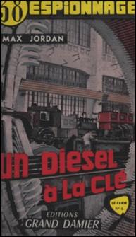 Un diesel à la clé !-Max Jordan