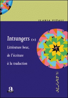 Intrangers - Tome 2, Littérature beur, de l'écriture à la traduction-Ilaria Vitali