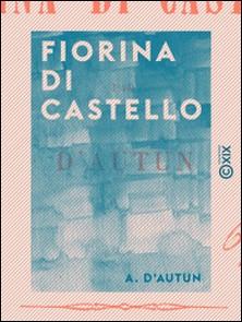Fiorina di Castello-A. d' Autun