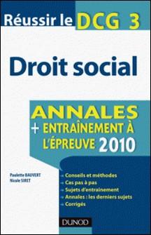 Réussir le DCG 3 - Droit social 2012 - 3e éd. - Annales + Entraînement à l'épreuve 2012-Paulette Bauvert , Nicole Siret