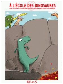 À l'école des dinosaures - Histoires pour attendre et petits jeux pour patienter : Dinosaures-Lionel Larchevêque , Marie Caudry , Alice Brière-Haquet