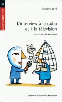 L'interview à la radio et à la télévision-Sauvé, Claude
