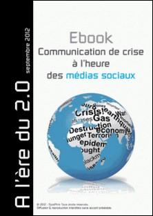 Communication de crise à l'heure des médias sociaux-Carole Blancot , Vincent Berthelot , Clément Pellerin , Henri Lefèvre
