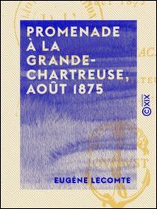 Promenade à la Grande-Chartreuse, août 1875 - Croquis de vacances-Eugène Lecomte