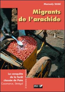 Migrants de l'arachide - La conquête de la forêt classée de Pata, Casamance, Sénégal-Mamady Sidibé