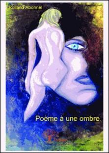 Poème à une ombre-Rolland Abonnel