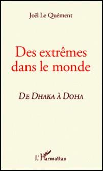 Des extrêmes dans le monde, de Dhaka à Doha-Joël Le Quément