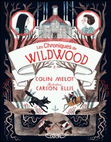 Les chroniques de Wildwood Tome 2-Colin Meloy