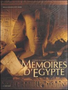 Mémoires d'Egypte - Hommage de l'Europe à Champollion, [exposition, Strasbourg, été 1990, Paris, Bibliothèque nationale, 17 novembre 1990-17 mars 1991]-Collectif