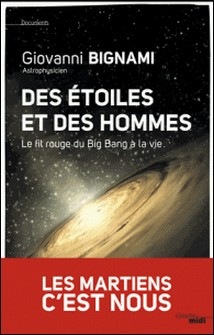 Des étoiles et des hommes - Le fil rouge du Big Bang à la vie-Giovanni Fabrizio Bignami