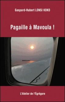 Pagaille à Mavoula !-Gaspard-Hubert Lonsi Koko