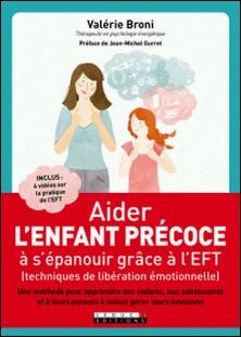 Aider l'enfant précoce à s'épanouir grâce à l'EFT-Valérie Broni