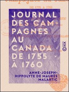 Journal des campagnes au Canada de 1755 à 1760-Anne-Joseph-Hippolyte de Maurè Malartic , Gabriel de Maurès de Malartic , Paul Gaffarel