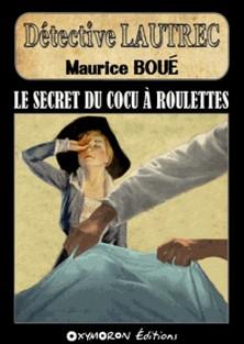 Le secret du cocu à roulettes-Maurice Boué