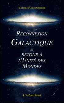 Reconnexion galactique et retour à l'unité des mondes-Valérie Furstenberger