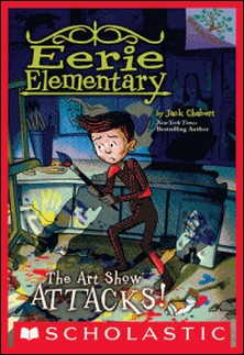 The Art Show Attacks!: A Branches Book (Eerie Elementary #9)-Jack Chabert , Matt Loveridge