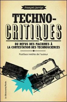 Technocritiques - Du refus des machines à la contestation des technosciences-François Jarrige