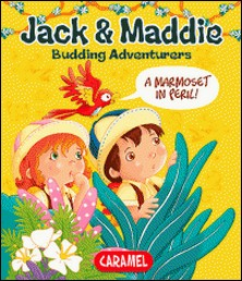A Marmoset in Peril! - Jack & Maddie [Picture book for children]-Bénédicte Carboneill , Budding Adventures