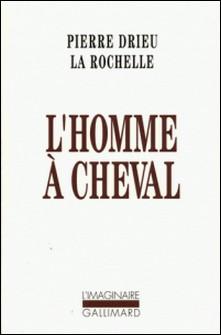 L'homme à cheval-Pierre Drieu La Rochelle
