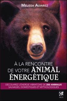 À la rencontre de votre animal énergétique-Melissa Alvarez