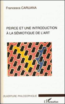 Pierce et une introduction à la sémiotique de l'art-Francesca Caruana