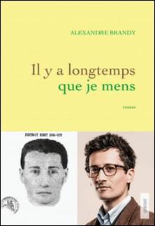 Il y a longtemps que je mens - premier roman-Alexandre Brandy