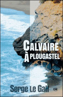 Calvaire à Plougastel-Serge Le Gall
