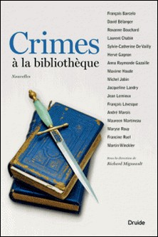 Crimes à la bibliothèque-François Barcelo , David Bélanger , Roxanne Bouchard , Laurent Chabin , Sylvie-Catherine de Vailly