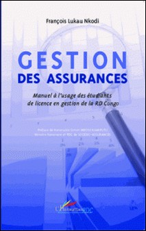 Gestion des assurances - Manuel à l'usage des étudiants de licence en gestion de la RD Congo-François Lukau Nkodi
