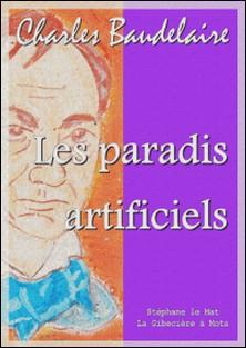 Les paradis artificiels-Charles Baudelaire