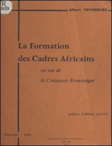 Contribution à une synthèse sur le problème de la formation des cadres africains en vue de la croissance économique - Thèse de Doctorat-Albert Tévoédjrè , Alfred Sauvy