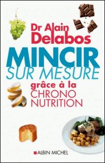 Mincir sur mesure grâce à la chrono-nutrition-Dr Alain Delabos