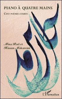 Piano à quatre mains - Cent poèmes courts-Mina Rad , Hassan Makaremi