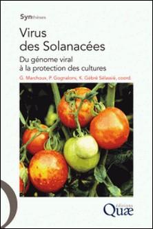 Virus des Solanacées - Du génome viral à la protection des cultures-Georges Marchoux , Patrick Gognalons , Kahsay Gébré Sélassié