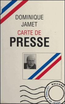 Carte de presse - Lettres à un jeune journaliste-Dominique Jamet