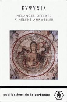 Eupsychia. Mélanges offerts à Hélène Ahrweiler, 2 volumes-Collectif
