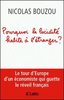 Pourquoi la lucidité habite à l'étranger-Nicolas Bouzou