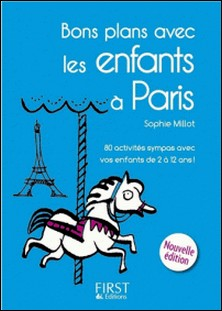Bons plans avec les enfants à Paris-Sophie Millot