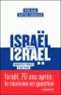 Israël face à Israël - Promesses et dérives d'une utopie-Jean-Paul Chagnollaud , Pierre Blanc