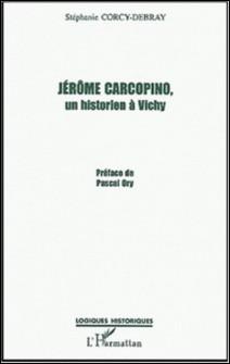 Jérôme Carcopino. Un historien à Vichy-Stéphanie Corcy-Debray