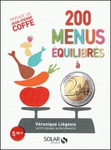 200 menus équilibrés à 2 euros-Véronique Liégeois