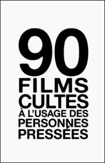 90 films cultes à l'usage des personnes pressées-Henrik Lange , Thomas Wengelewski