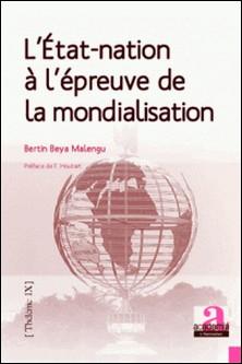 L'Etat-nation à l'épreuve de la mondialisation - Edgar Morin et Jürgen Habermas : deux penseurs de l'option postnationale-Bertin Beya Malengu