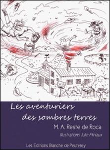 Les aventuriers des sombres terres-M.A Reste de Roca , Julie Fliniaux