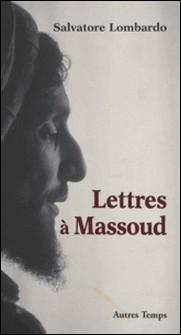 Lettres à Massoud-Salvatore Lombardo