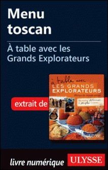 A table avec les grands explorateurs - Menu toscan-Andrée Lapointe