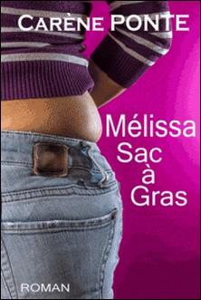 Mélissa, Sac à gras-Carène Ponte