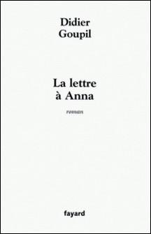 La lettre à Anna-Didier Goupil